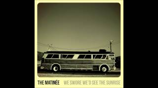 "The Matinee ""Long Way Home"" (Official Audio)"