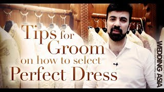 Grooms Wedding Attire | Wedding Looks For A Groom | Perfect Wedding Outfits For Indian Grooms