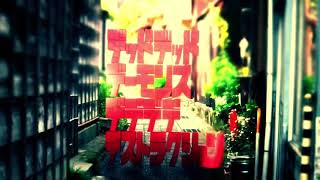 Dead dead demons -  Kinoko Teikoku -  You outside my window MMV