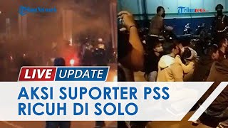 Ratusan Suporter PSS Sleman Ricuh Paksa Masuk dan Konvoi di Solo, Polisi Sampai Dilempari Batu