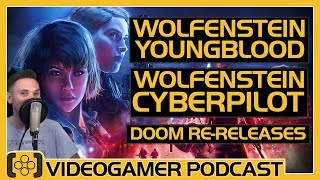 Doom and BethesdaNet, Wolfenstein: Cyberpilot Review, Youngblood Review - VideoGamer Podcast