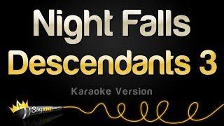 Descendants 3    Night Falls (Karaoke Version)