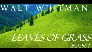 Leaves of Grass - Book 1 - Poems of Walt Whitman - FULL Audio Book - Poetry
