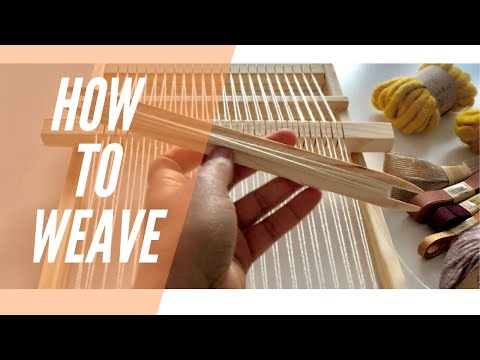 How to Weave | Weaving for Beginners