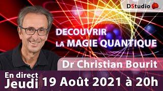 Découvrir la magie quantique avec Dr Christian Bourit
