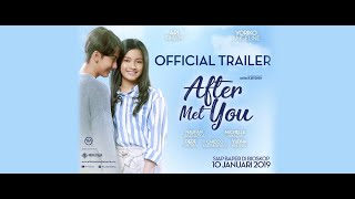 Trailer of After Met You (2019)