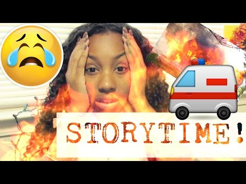 STORY TIME!!   MY HOUSE BURNED DOWN!!