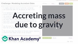 Accreting mass due to gravity simulation | Cosmology & Astronomy | Khan Academy