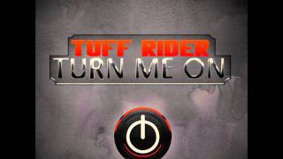 Tuff Rider   Turn Me On (Supa Nani Remix Edit)