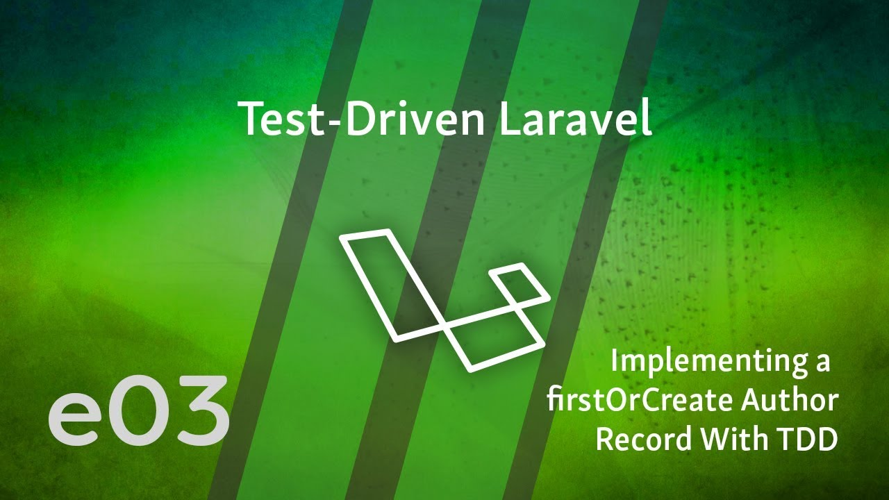 Cover image for the lesson by the title of Implementing a firstOrCreate Author Record With TDD