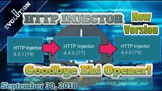 Http Injector New Version 4.4.0 build (79) GOODBYE EHI OPENER + ALL Network ehi update| 09/30/18