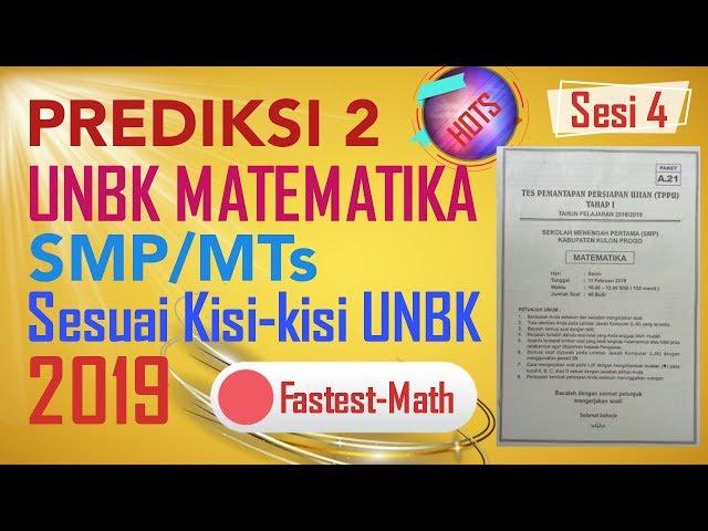 PREDIKSI 2 - UNBK MATEMATIKA SMP 2019 Part-4 (Berdasar Bedah Kisi-kisi UN 2019)