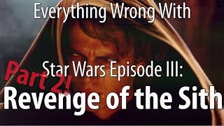 Everything Wrong With Star Wars Episode III: Revenge Of The Sith, Part 2