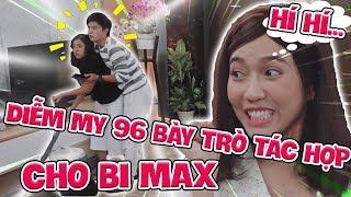 DIỄM MY 96 BÀY TRÒ TÁC HỢP CHO BI MAX VỚI TÂM Ý | Đẹp TV