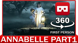 360° VR VIDEO - Annabelle - The Conjuring 3 | PART1 | HORROR VIRTUAL REALITY 3D