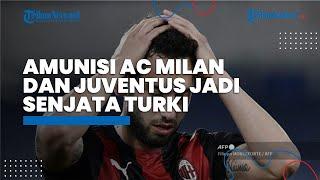 Amunisi AC Milan dan Juventus Jadi Senjata Rahasia Turki Beri Mimpi Buruk Italia di Euro 2020