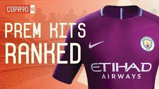 Premier League Kits Ranked 2017-18 - dooclip.me