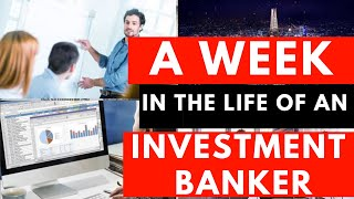 A WEEK in the Life - Investment Banking Analyst (90 HOURS Work Week)