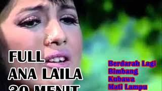 Ana Laila Full Album 30 Menit