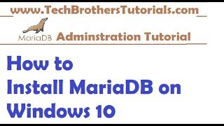 How to Install MariaDB on Windows 10 - MariaDB Admin Tutorial