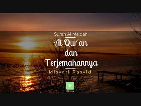 Surah 005 Al-Ma'idah & Terjemahan Suara Bahasa Indonesia - Holy Qur'an with Indonesian Translation