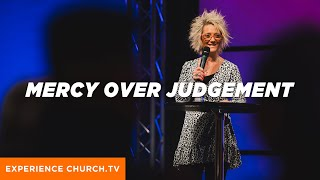 Mercy Over Judgement