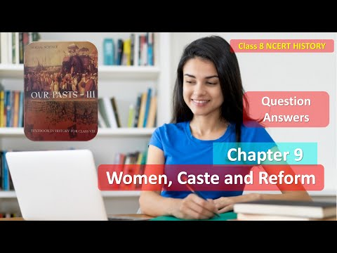 Chapter 9 Women, Caste and Reform Solutions CLASS 8 History NCERT