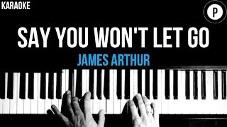 James Arthur - Say You Won't Let Go Karaoke SLOWER Acoustic Piano Instrumental Cover Lyrics