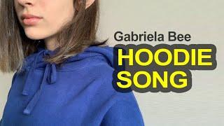Hoodie Song - Gabriela Bee (Official Lyric Video)