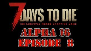 7 Days To Die Alpha 16 SP Ep 8 Building  Infinite Water Source