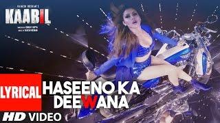 Haseeno Ka Deewana Lyrical Video Song | Kaabil | Hrithik