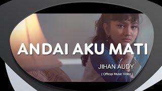 Jihan Audy - Andai Aku Mati (Official Music Video)