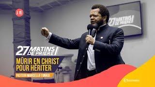 Mûrir En Christ Pour Hériter. Pasteur MARCELLO TUNASI 27 Matins De Prière [Jour 15]