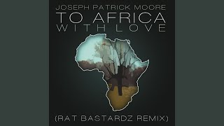 To Africa With Love (Remix) (DJ Edit)