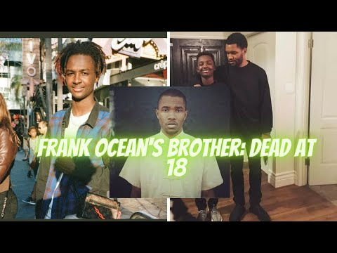 ❗Breaking News❗Frank Ocean's Brother: Dead at 18