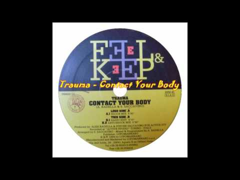 Trauma  - Contact Your Body (Anti Shock Mix)