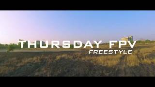 Thursday/FPV/Freestyle Drone