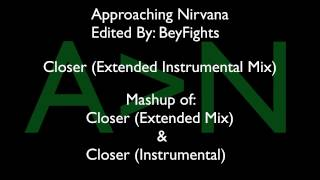 Approaching Nirvana Song Edit - Closer (Extended Instrumental Mix) (1080p)