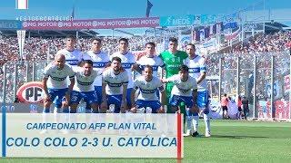 Campeonato AFP Plan Vital: Colo Colo 2-3 Universidad Católica