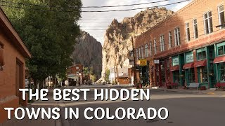 The Best Hidden Towns in Colorado
