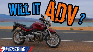 I BOUGHT A BMW! Can a Road Bike be an Adventure Motorcycle? R1150R #everide