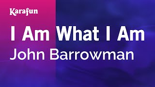 Karaoke I Am What I Am - John Barrowman *