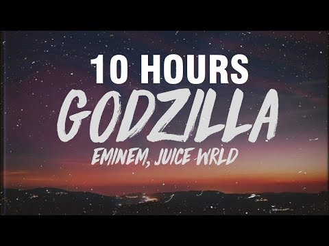 Eminem - Godzilla (Lyrics) ft. Juice WRLD [10 HOURS]