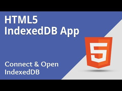 HTML5 Programming Tutorial | Learn HTML5 IndexedDB App - Connect and Open IndexedDB