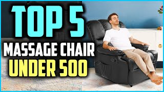 Top 5 Best Massage Chairs Under 500 2020 Reviews
