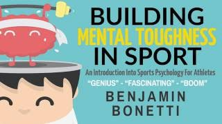 How To Increase Mental Toughness In Sport - #1 Bestselling Amazon Book In Sport Psychology