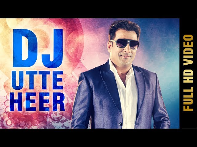 DJ UTTE HEER Full Video Song HD | Latest Punjabi Songs 2017 | HARBHAJAN