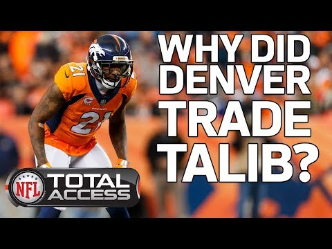 Why did the Broncos Trade Aqib Talib to the Rams & What Does he Bring to LA?   Total Access   NFL