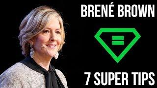 Brené Brown | 7 Super Tips