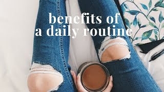 The Benefits of Having A Daily Routine (Morning, Afternoon, and Evening) | Forming New Habits